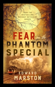 Fear on the Phantom Special : Dark deeds for the Railway Detective to investigate, Hardback Book
