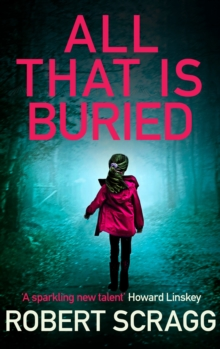All That is Buried : Your next white-knuckle read, Hardback Book