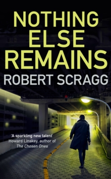 Nothing Else Remains : The compulsive read, Paperback / softback Book