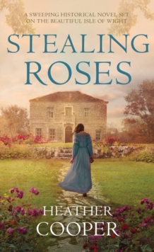 Stealing Roses : The delightful historical romance debut, Hardback Book