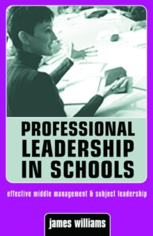 Professional Leadership in Schools : Effective Middle Management and Subject Leadership, Paperback / softback Book