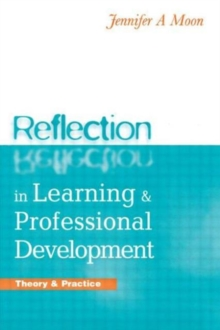 Reflection in Learning and Professional Development : Theory and Practice, Book Book