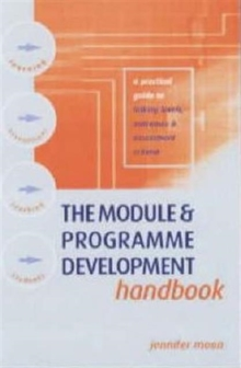 The Module and Programme Development Handbook : A Practical Guide to Linking Levels, Outcomes and Assessment Criteria, Book Book