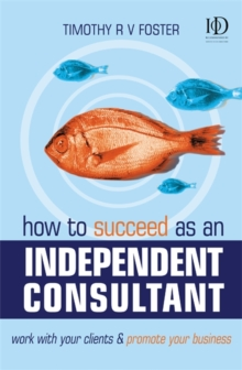How to Succeed as an Independent Consultant, Paperback Book