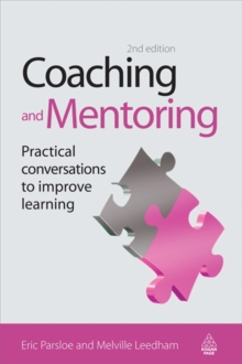 Coaching and Mentoring : Practical Conversations to Improve Learning, Paperback Book