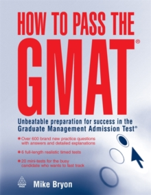 How to Pass the GMAT : Unbeatable Preparation for Success in the Graduate Management Admission Test, Paperback / softback Book