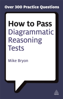 How to Pass Diagrammatic Reasoning Tests : Essential Practice for Abstract, Input Type and Spatial Reasoning Tests, Paperback / softback Book