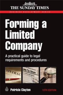 Forming a Limited Company : A Practical Guide to Legal Requirements and Procedures, Paperback Book