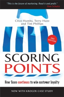 Scoring Points : How Tesco Continues to Win Customer Loyalty, Paperback Book