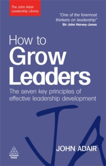 How to Grow Leaders : The Seven Key Principles of Effective Leadership Development, Paperback Book