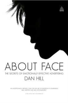 About Face : The Secrets of Emotionally Effective Advertising, Hardback Book