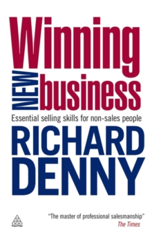 Winning New Business : Essential Selling Skills for Non-Sales People, Paperback / softback Book
