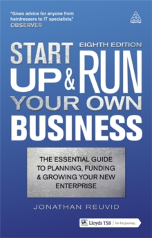 Start Up and Run Your Own Business : The Essential Guide to Planning Funding and Growing Your New Enterprise, Paperback / softback Book