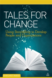 Tales for Change : Using Storytelling to Develop People and Organizations, Paperback / softback Book