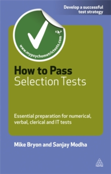 How to Pass Selection Tests : Essential Preparation for Numerical Verbal Clerical and IT Tests, Paperback Book