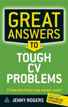 Great Answers to Tough CV Problems : CV Secrets From a Top Career Coach, Paperback Book