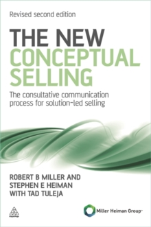 The New Conceptual Selling : The Consultative Communication Process for Solution-led Selling, Paperback Book