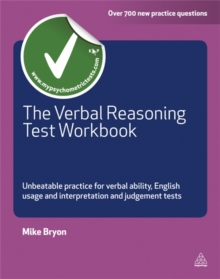 The Verbal Reasoning Test Workbook : Unbeatable Practice for Verbal Ability English Usage and Interpretation and Judgement Tests, Paperback / softback Book