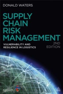 Supply Chain Risk Management : Vulnerability and Resilience in Logistics, Paperback / softback Book