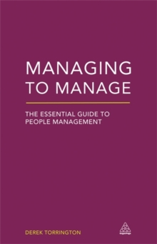 Managing to Manage : The Essential Guide to People Management, Paperback / softback Book