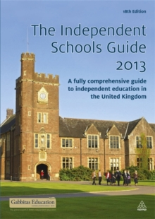 The Independent Schools Guide 2012-2013 : A Fully Comprehensive Guide to Independent Education in the United Kingdom, Paperback / softback Book