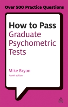 How to Pass Graduate Psychometric Tests : Essential Preparation for Numerical and Verbal Ability Tests Plus Personality Questionnaires, Paperback Book