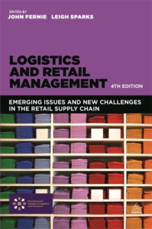 Logistics and Retail Management : Emerging Issues and New Challenges in the Retail Supply Chain, Paperback Book
