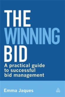 The Winning Bid : A Practical Guide to Successful Bid Management, Paperback Book