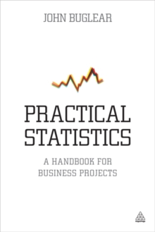 Practical Statistics : A Handbook for Business Projects, Paperback / softback Book