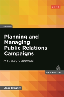 Planning and Managing Public Relations Campaigns : A Strategic Approach, Paperback / softback Book