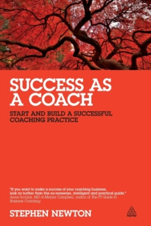 Success as a Coach : Start and Build a Successful Coaching Practice, Paperback / softback Book