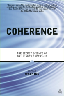 Coherence : The Secret Science of Brilliant Leadership, Paperback / softback Book