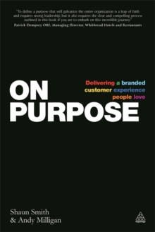 On Purpose : Delivering a Branded Customer Experience People Love, Paperback Book