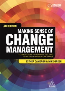 Making Sense of Change Management : A Complete Guide to the Models, Tools and Techniques of Organizational Change, Paperback Book