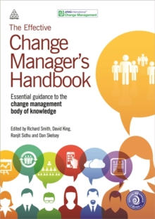 The Effective Change Manager's Handbook : Essential Guidance to the Change Management Body of Knowledge, Paperback Book