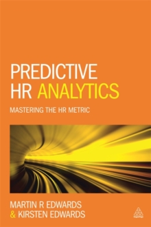 Predictive HR Analytics : Mastering the HR Metric, Paperback Book
