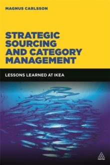 Strategic Sourcing and Category Management : Lessons Learned at IKEA, Paperback Book