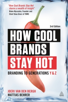 How Cool Brands Stay Hot : Branding to Generations Y and Z, Paperback Book