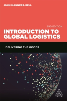 Introduction to Global Logistics : Delivering the Goods, Paperback / softback Book