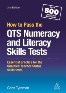 How to Pass the QTS Numeracy and Literacy Skills Tests : Essential Practice for the Qualified Teacher Status Skills Tests, Paperback Book