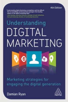 Understanding Digital Marketing : Marketing Strategies for Engaging the Digital Generation, Paperback Book