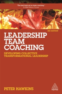 Leadership Team Coaching : Developing Collective Transformational Leadership, Paperback / softback Book