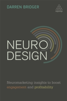 Neuro Design : Neuromarketing Insights to Boost Engagement and Profitability, Paperback Book