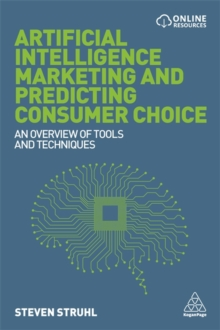 Artificial Intelligence Marketing and Predicting Consumer Choice : An Overview of Tools and Techniques, Paperback / softback Book