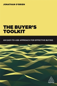 The Buyer's Toolkit : An Easy-to-Use Approach for Effective Buying, Paperback / softback Book