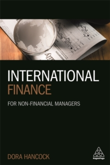 International Finance : For Non-Financial Managers, Paperback / softback Book