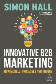 Innovative B2B Marketing : New Models, Processes and Theory, Paperback / softback Book