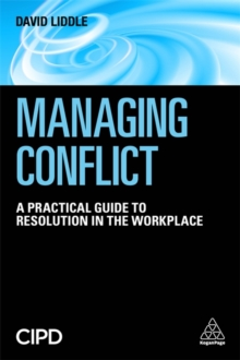 Managing Conflict : A Practical Guide to Resolution in the Workplace, Paperback / softback Book