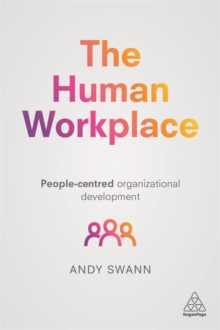 The Human Workplace : People-Centred Organizational Development, Paperback / softback Book