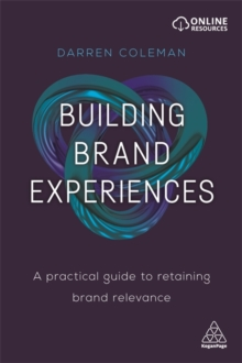 Building Brand Experiences : A Practical Guide to Retaining Brand Relevance, Paperback / softback Book